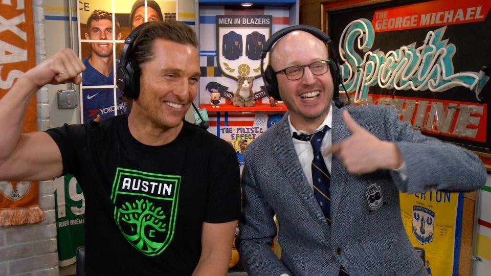 The Men in Blazers Show with Matthew McConaughey